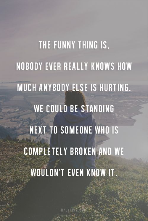 2adffba0a1b9a0cbd89f671627214e69--quotes-about-being-broken-being-hurt-quotes